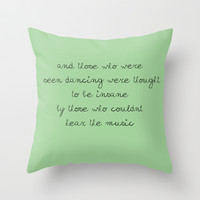 Listen carefully Throw Pillow by Courtney Burns