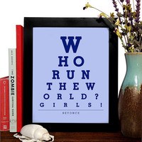 Beyonce, Who Run The World? Girls!, Eye Chart, 8 x 10 Giclee Art Print, Buy 3 Get 1 Free