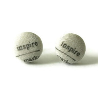 Inspire Words Fabric Button Earrings Surgical Stainless Steel Hypoallergenic