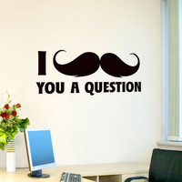 I mustache you a question Wall Decal Vinyl by WallumsWallDecals