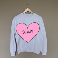 Go Away Pink Heart - White Crewneck Sweatshirt /
