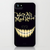 We're All Mad Here iPhone & iPod Case by Greckler