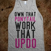 OWN THAT PONYTAIL WORK THAT UPDO TANK