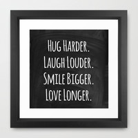 Hug. Laugh. Smile. Love. Framed Art Print by Jeans and Tees and Travel and Cakes