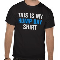 This is My Hump Day Shirt Dark Tee