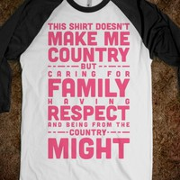 THIS SHIRT DOESN'T MAKE ME COUNTRY