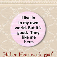 World of my own Pinback button by haberheartworktoo on Etsy