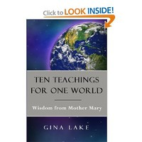 Ten Teachings for One World: Wisdom from Mother Mary [Paperback]