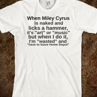 When Miley gets naked and licks a hammer...