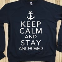KEEP CALM AND STAY ANCHORED ANCHOR CREWNECK