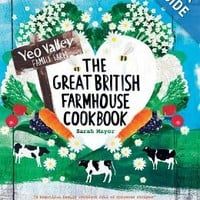 The Great British Farmhouse Cookbook (Yeo Valley) Hardcover – April 11, 2013 by Sarah Mayor (Author)