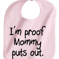 IM PROOF MOMMY PUTS OUT FUNNY BABY GIRL PINK INFANT BABY BIB NEW | KoolKidzClothing - Clothing on ArtFire