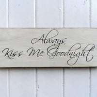 Always Kiss Me Goodnight Carved Wooden Sign Home Decor