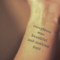 InknArt Temporary Tattoo - Everything was beautiful and nothing hurt wrist quote tattoo body sticker fake tattoo wedding tattoo small tattoo