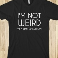 Supermarket: I'm Not Weird I'm A Limited Edition from Glamfoxx Shirts