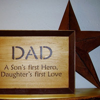 Dad Sign  A son&#x27;s first Hero  Daughter&#x27;s first by RUSTICNORTHERN
