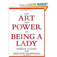 The Art and Power of Being a Lady [Paperback]