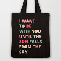 Until the Sun Falls from the Sky Tote Bag by Good Sense