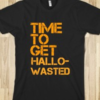 TIME TO GET HALLO-WASTED