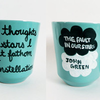 LIMITED QUANTITIES AVAILABLE The Fault in Our Stars by John Green - blue quote mug with title and author // hand-drawn/written