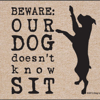 Our Dog Doesn't Know Sit Doormat - The Afternoon
