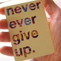 ACEO Art Card Never Ever Give Up Digital Affirmation by JayHell
