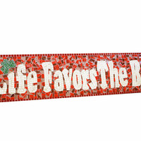 "Mosaic Wall Art, ""Life Favors the Bold"", Inspirational Saying"