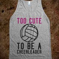 TOO CUTE TO BE A CHEERLEADER - VOLLEYBALL TANK