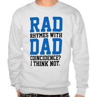 Rad Rhymes With Dad Coincidence? I Think Not
