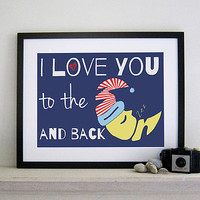 'I Love You To The Moon And Back' Print