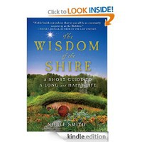 The Wisdom of the Shire: A Short Guide to a Long and Happy Life [Kindle Edition]