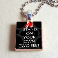 "Scrabble Jewelry, Stand On Your Own Two Feet, Necklace, Pendant, 24"" chain included"