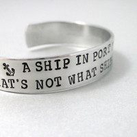 Anchor Bracelet - A Ship in Port is Safe - 2-Sided Hand Stamped Aluminum Cuff - customizable
