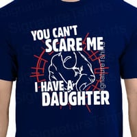 Dad Tshirt- You Cant Scare Me I Have A Daughter Mens T-shirt Fathers Day Gift Christmas Gift Funny Present for daddy tshirt tee shirt
