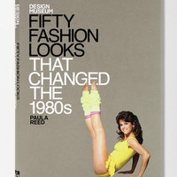 Fifty Fashion Looks That Changed The 1980s By Paula Reed - Urban Outfitters