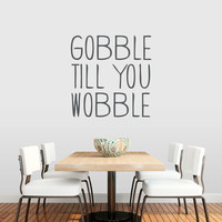 Gobble Till You Wobble Wall Art Decal