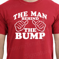 Funny New Dad Shirt- The Man Behind The Bump tshirt Fathers Day New Dady Christmas gift for dad to beFirst Child