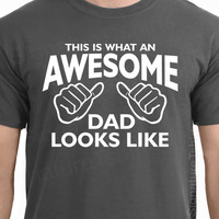 Christmas Gift for AWESOME DAD Shirt This is What an Awesome Dad Looks Like ORIGINAL gift for dad tshirt dad to be. gift for awesome daddy t