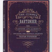 The Curious Bartender: The Artistry and Alchemy of Creating the Perfect Cocktail By Tristan Stephenson  - Urban Outfitters