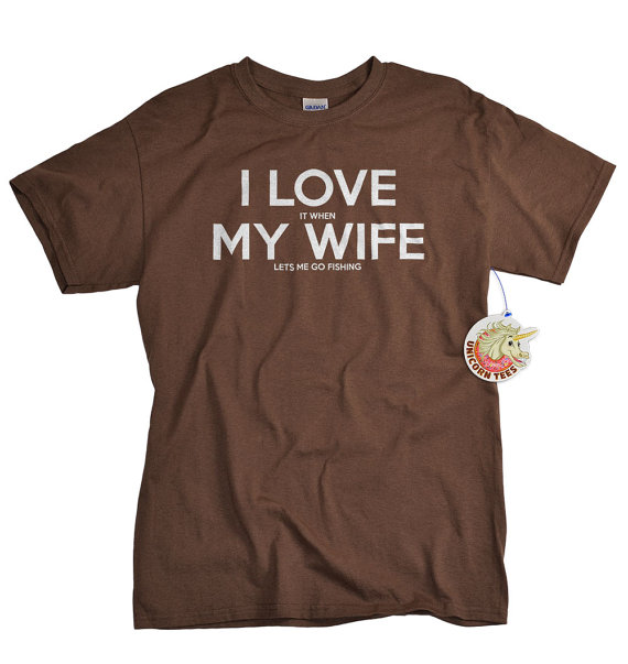 I love my wife t shirt i love it when my from unicorn tees for Fishing gag gifts