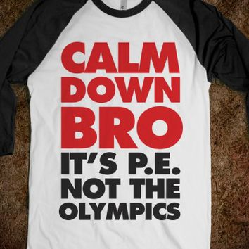 Calm Down Bro-Unisex White/Black T-Shirt