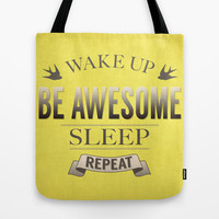 Be Awesome. Repeat. (Yellow) Tote Bag by Jacqueline Maldonado