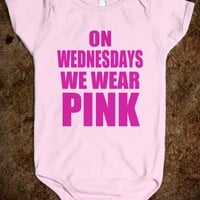 ON WEDNESDAYS WE WEAR PINK - BABY ONSIE
