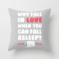 Why Fall In Love Throw Pillow by LookHUMAN