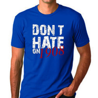 Dont Hate On The Cubbies Novelty T-shirt Chicago Cubs Gift Idea