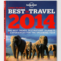 Lonely Planet's Best In Travel 2014 By Ann Abel & Others - Urban Outfitters