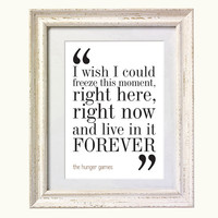 Movie Quote - The Hunger Games. Typography Print. 8x10 on A4 Archival Matte Paper