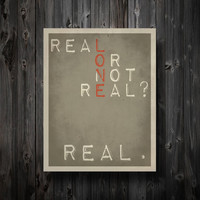 Real or Not Real Poster Print / Hunger Games Typography / Wall Art
