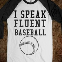 I Speak Fluent Baseball