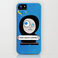 Too Much Coffee iPhone & iPod Case by Boriana Giormova